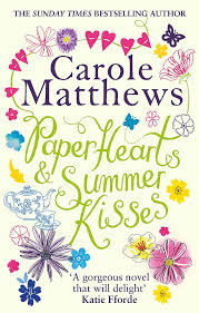 Paper Hearts And Summer Kisses The Loveliest Read Of Year Amazoncouk Carole Matthews 9780751560268 Books