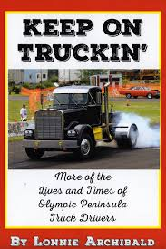 Archibald's Book Details Life Of Peninsula Truckers | Sequim Gazette Cross Roads Truck Repair Western Star Trucks Customer Testimonials Uncategorized Defenders Ride 2010 Ptr Auto Company On Twitter From Maintenance To Repair We Promise Peninsula Lines Left Lane Camper Youtube 2019 Kzrv Sportsmen Le 270thle Oh Rvtradercom History You Asked Answered What You Need Know About The Alaskan Way Freight Kamchatka Russian Expedition Truck Kamaz 6wheel Drive