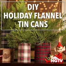DIY Rustic Chistmas Holiday Flannel Tin Cans