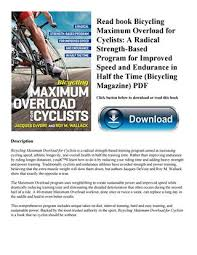 Read Book Bicycling Maximum Overload For Cyclists A Radical Strength Based Program Improved Speed And Endurance In Half The Time Magazine