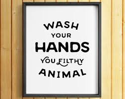 Funny Bathroom Art Etsy by Wash Your Hands Sign Etsy