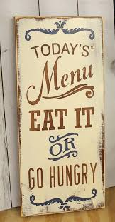 Menu Sign Eat It Or Go Hungry Kitchen Decor Open For Sale Best Signs Ideas On