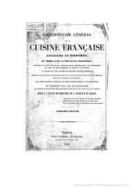 dictionnaire cuisine dictionnaire général de la cuisine française ancienne et moderne