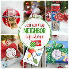 25 Easy Neighbor Gifts Just Add A Tag Crazy Little Projects