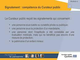 bureau du curateur module 9 les signalements et le traitement des plaintes ppt