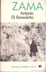 Zama By Antonio Di Benedetto 1956 I Loved This Dostoyevsky Influenced Existentialist Novel A 20th Century Argentinian Writing About The Late 1700s