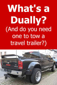 100 Dually Trucks Whats A Truck And Do You Need One To Tow A Travel Trailer