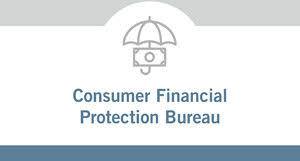 consumer financial protection bureau consumer financial protection bureau consumer class defense counsel