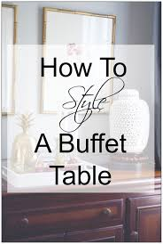 Last Weekend I Spent Time Styling A Buffet Table For Client And She Couldnt Believe How It Became So Stylish In Only Few Minutes Using Items