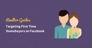 The Realtors Guide To Targeting First Time Homebuyers On Facebook