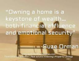 Owning A Home Is Keystone Of Wealth Both Financial Affluence And Emotional Security