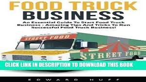 100 Starting Food Truck Business PDF Epub An Essential Guide To A Amazing