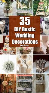 35 Breathtaking DIY Rustic Wedding Decorations For The Wedding Of