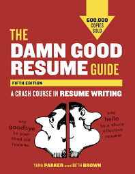 The Damn Good Resume Guide, Fifth Edition: A Crash Course In ... Resume Writing For High School Students Olneykehila Resumewriting 101 Sample Rumes Included Carebuilder Step 1 Cover Letter Teaching English In Contuing Education For Course Columbia Services Nj Beyond All About Professional Service Orange County Writers Resume Writing Archives Rigsby Search Group Triedge Expert Freshers Hot Tips Rsumcv Writing 12 Things For A Fresher To Ponder Writingsamples Cy Falls College Career Center