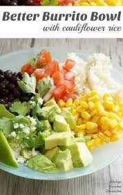A Better Burrito Bowl With Cauliflower Rice