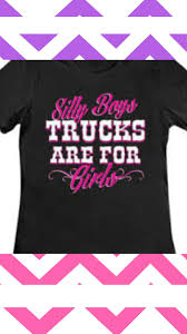 Silly Boys Trucks Are For Girls,T-shirt #ad | Random Stuff ... Silly Boys Are For Trucks Girls Album On Imgur Boys These Are For Girls Jeep Off Road Spare Tire Cover Redneck Sticker Decal Value Pack Decalcomania Beautiful Custom Vinyl Stickers Businessexplicit Graphics Trucks Decals Car Windows Girlie Products Decalsmaniacom Your Sticker Shop Your Car Trucker Girl T Shirt Thats A Cool Tee Wagon