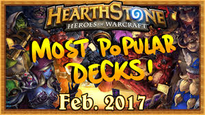 hearthstone most popular decks feb 2017 the monthly meta