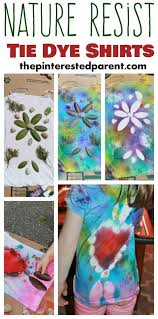 Spring Art Ideas For Teachers Elegant Nature Resist Tie Dye Shirts The Pinterested Parent