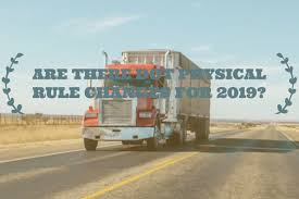 100 Dot Rules For Truck Drivers DOT Physical Rule Changes 2019 DOT Physicals