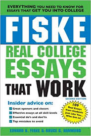 Fiske Real College Essays That Work Turtleback School Library Binding Edition