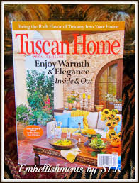 100 O At Home Magazine Embellishments By SLR The New Tuscan Is Ut Now