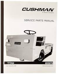 100 Utility Truck Parts Amazoncom EZGO 605878 2005 Service Manual For Cushman Titan