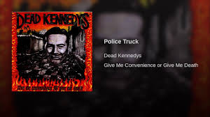100 Police Truck Dead Kennedys YouTube