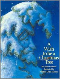 Best Type Of Christmas Tree For Cats by A Wish To Be A Christmas Tree Holiday Colleen Monroe Michael