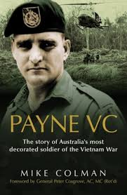 payne vc the story of australia s most decorated soldier of the