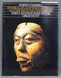 Historical Atlas Of World Mythology Volume I The Way Animal Powers Part 2 Mythologies Great Hunt