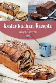 leckere kastenkuchen rezepte kuchen rezepte einfach