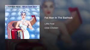 fat man in the bathtub youtube