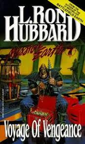 Book 7 Of LRHs L Ron Hubbards 10 Volume Mission Earth Series Voyage Vengeance Confirms My Suspicion That Hubbard Was Thinking About Himself As He