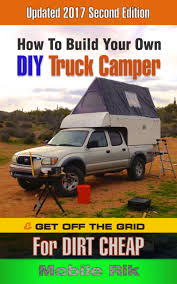 Smashwords – How To Build Your Own DIY Truck Camper And Get Off The ... Used Truck Camper Blowout Sale Dont Wait Bullyan Rvs Blog Youtube Gaming Cirrus Campers Are Different Nucamp Rv Building A Truck Camper Home Away From Home Teambhp Diy Diy Camping Hacks To Get Off The Grid Cabover For Pickup 8 Steps Inside Of My Homemade Truckcampers Homemade 1998 Lance Legend 880 106 Bloodydecks 825 Its No Wonder That The Is One Our Bed Micro