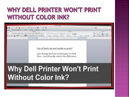 Print Without Color Ink Dell Printers Are Known For Their Credibility And They Have Made Name In The Market