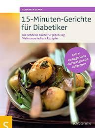 15 minuten gerichte für diabetiker die schnelle küche für