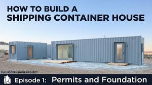 100 Containers Turned Into Homes Building A Shipping Container Home EP01Permits And Foundation Design