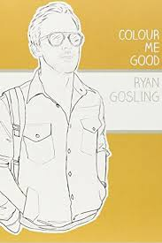 Coloring Colour Me Good Ryan Gosling Coloring Book Together With