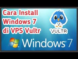 tutorial cara install windows 7 di vps vultr youtube