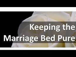 The Marriage Bed Is Undefiled by Keeping The Marriage Bed Pure Youtube