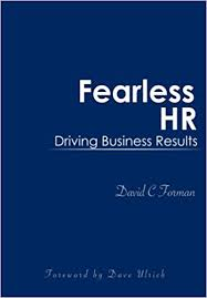 Fearless HR Driving Business Results David C Forman Dave Ulrich 9781514238004 Amazon Books