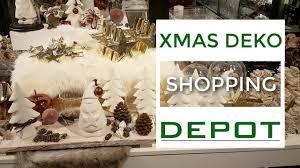 weihnachtsdeko 2018 shop with me bei depot i dekotrends und inspiration
