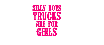 Medium Silly Boys Trucks Are For Girls Car Decal Silly Boys Are For Trucks Girls Album On Imgur Boys These Are For Girls Jeep Off Road Spare Tire Cover Redneck Sticker Decal Value Pack Decalcomania Beautiful Custom Vinyl Stickers Businessexplicit Graphics Trucks Decals Car Windows Girlie Products Decalsmaniacom Your Sticker Shop Your Car Trucker Girl T Shirt Thats A Cool Tee Wagon