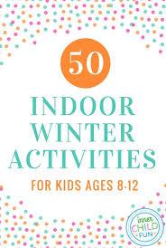 50 Indoor Winter Activities For Kids Ages 8 12 WinterStorm Blizzard