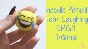 How To Make A Cute Needle Felted Tear Laughing Emoji No Sew Glue Tutorial