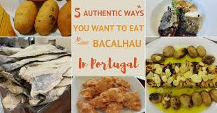 cuisine 1000 euros 5 authentic ways you want to eat bacalhau in portugal