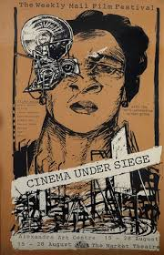 cinema siege the weekly mail festival cinema siege by william