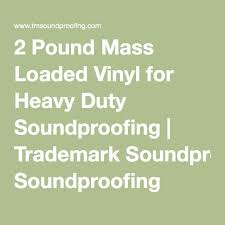 Ssp Mass Loaded Vinyl Curtain Material by 7 Best Soundproofing Tapes Images On Pinterest Tape Rolls And