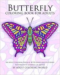 Amazon Butterfly Coloring Book For Adults An Adult Of 40 Detailed And Patterned Butterflies By A Variety Artists Animal