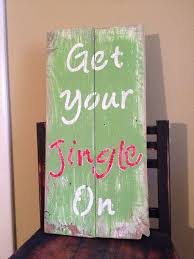 Get Your Jingle On Pallet Sign Christmas Art Holiday Wooden